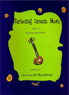 PERFECTING CARNATIC MUSIC